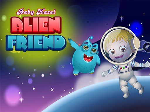 Baby Hazel Alien Friend Online